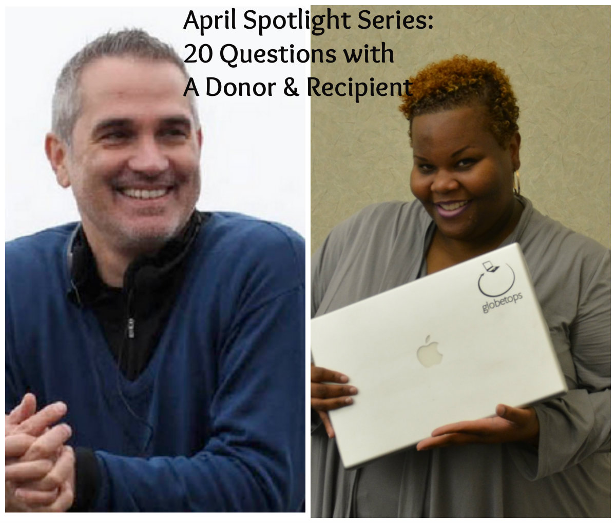 April Spotlight Series: 20 Questions with A Donor & Recipient